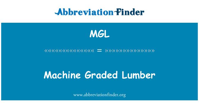 MGL: Machine Graded Lumber