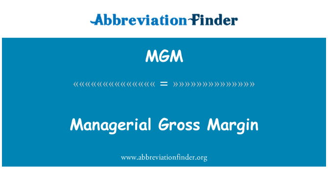 MGM: Managerial Gross Margin