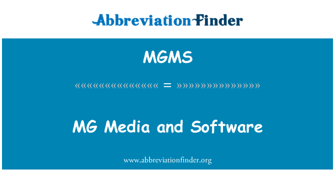 MGMS: MG Media and Software