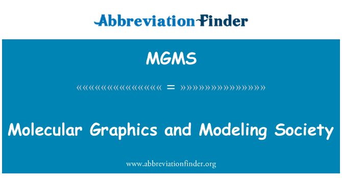 MGMS: Molecular Graphics and Modeling Society