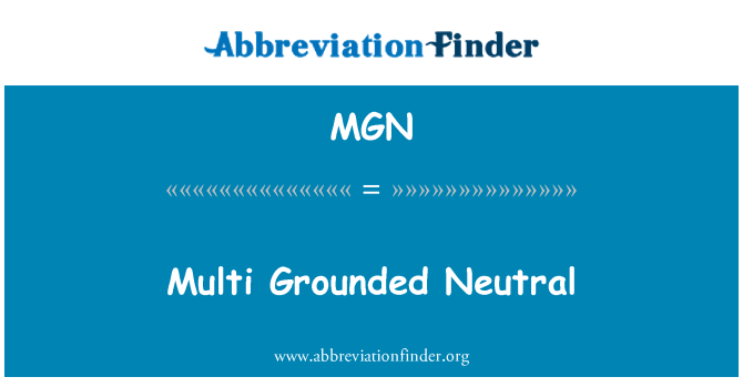MGN: Multi Grounded Neutral