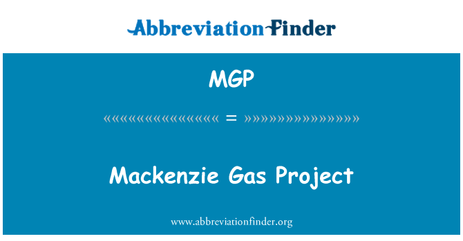 MGP: Mackenzie Gas Project