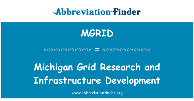 MGRID: Michigan Grid Research and Infrastructure Development