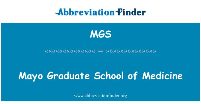 MGS: Mayo Graduate School of Medicine