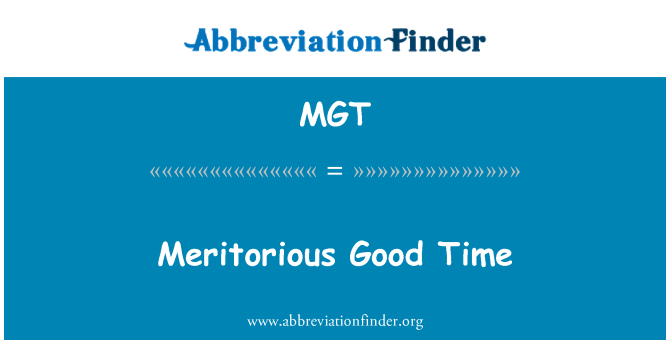 MGT: Meritorious Good Time