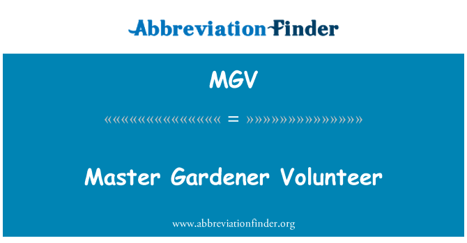 MGV: Master Gardener Volunteer