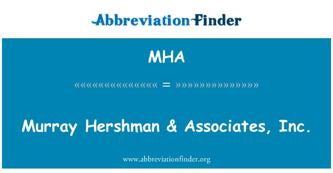 MHA: Murray Hershman & Associates, Inc.