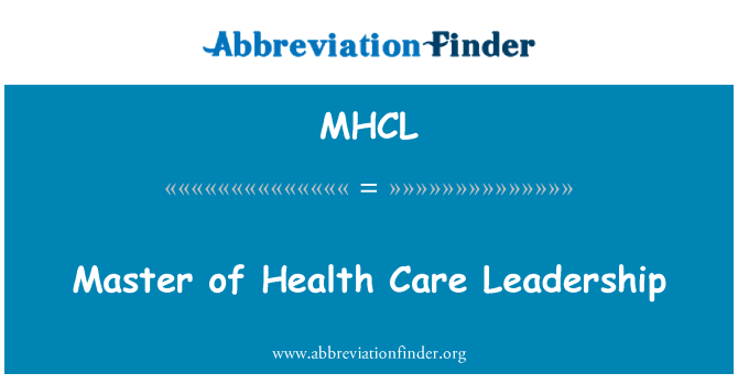 MHCL: Master of Health Care Leadership