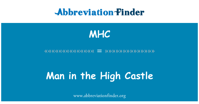MHC: Man in the High Castle
