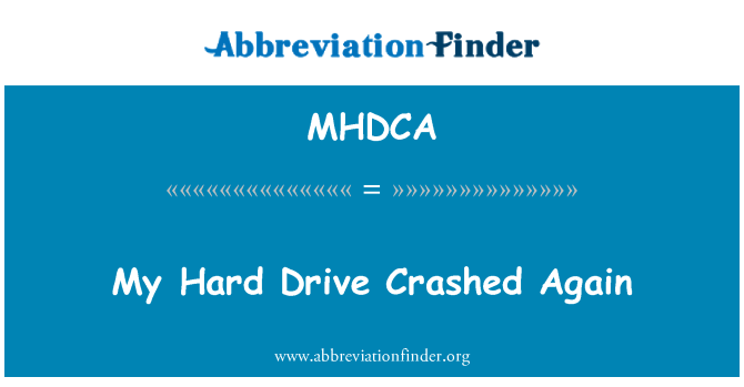 MHDCA: My Hard Drive Crashed Again