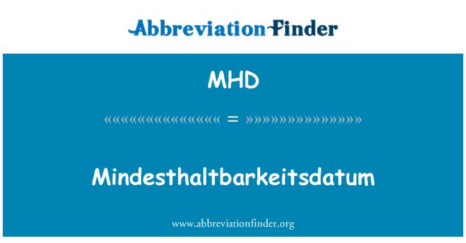 MHD: Mindesthaltbarkeitsdatum