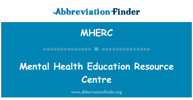 MHERC: Mental Health Education Resource Centre
