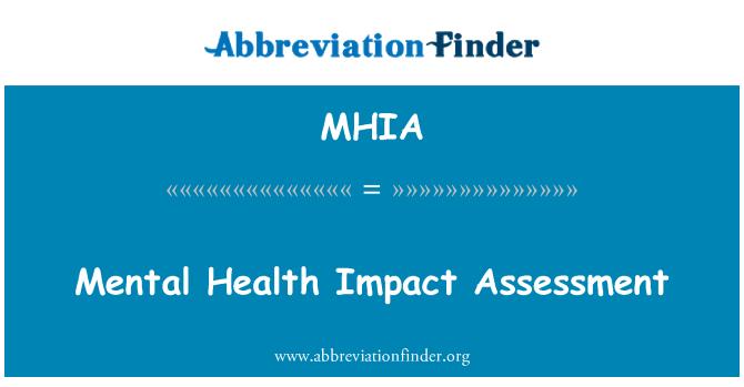 MHIA: Mental Health Impact Assessment