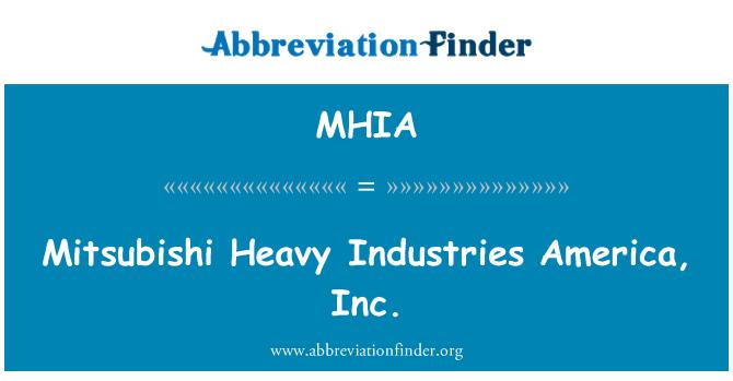 MHIA: Mitsubishi Heavy Industries America, Inc.