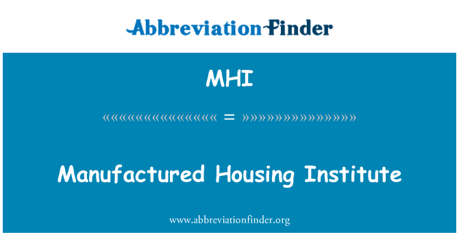 MHI: Manufactured Housing Institute