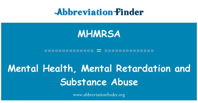 MHMRSA: Mental Health, Mental Retardation and Substance Abuse