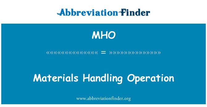 MHO: Materials Handling Operation