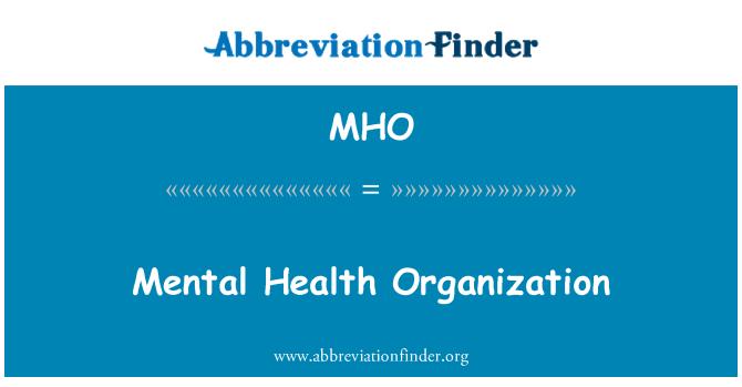 MHO: Mental Health Organization