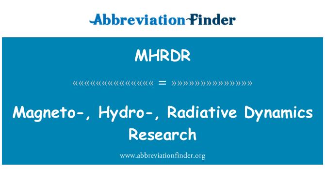 MHRDR: Magneto-, Hydro-, Radiative Dynamics Research