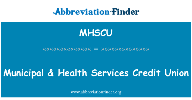 MHSCU: Municipal & Health Services Credit Union