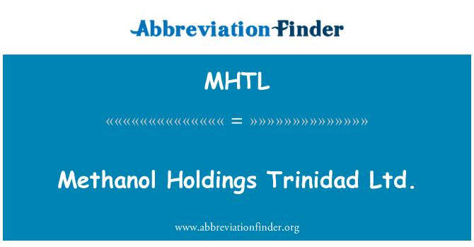 MHTL: Methanol Holdings Trinidad Ltd.