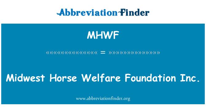 MHWF: Midwest Horse Welfare Foundation Inc.