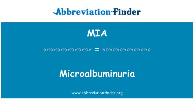 MIA: Microalbuminuria