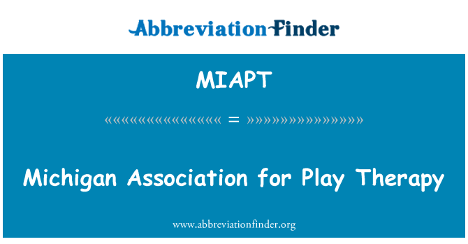 MIAPT: Michigan Association for Play Therapy