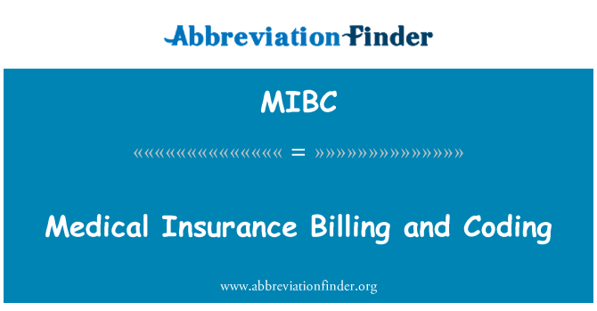 MIBC: Medical Insurance Billing and Coding