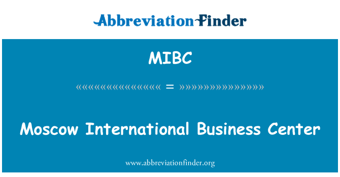 MIBC: Moscow International Business Center