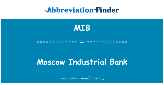 MIB: Moscow Industrial Bank