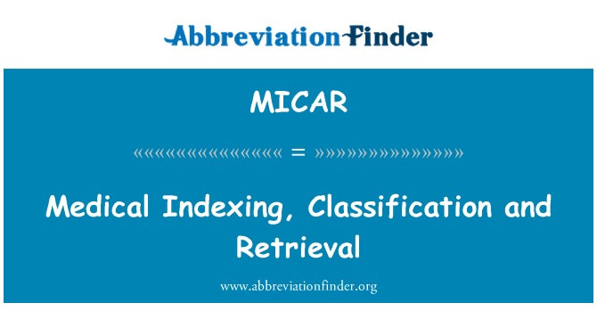 MICAR: Medical Indexing, Classification and Retrieval