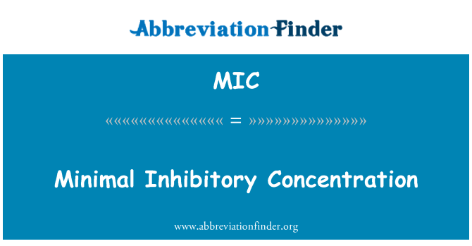 MIC: Minimal Inhibitory Concentration