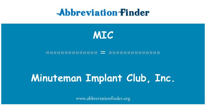 MIC: Minuteman Implant Club, Inc.