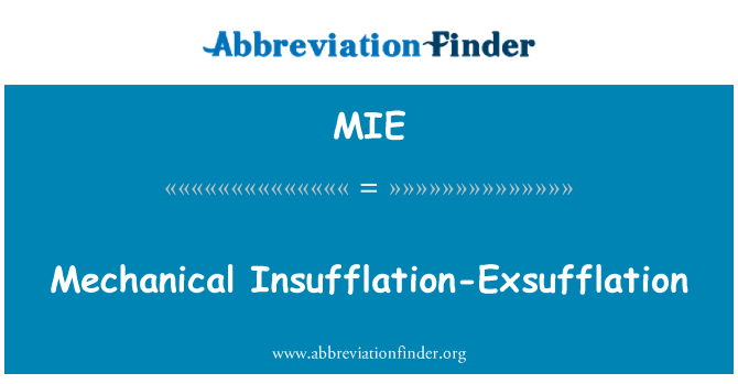 MIE: Mechanical Insufflation-Exsufflation