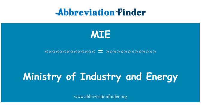 MIE: Ministry of Industry and Energy