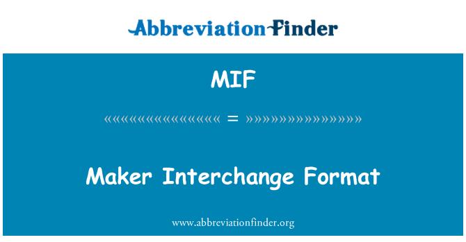 MIF: Maker Interchange Format