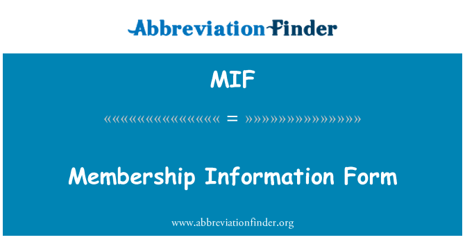 MIF: Membership Information Form