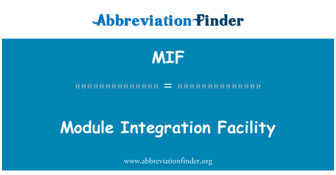 MIF: Module Integration Facility