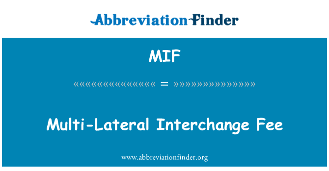 MIF: Multi-Lateral Interchange Fee