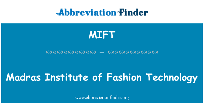 MIFT: Madras Institute of Fashion Technology