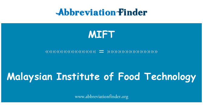 MIFT: Malaysian Institute of Food Technology