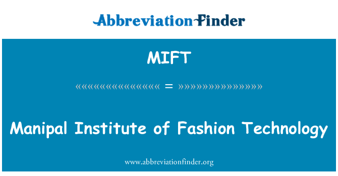MIFT: Manipal Institute of Fashion Technology