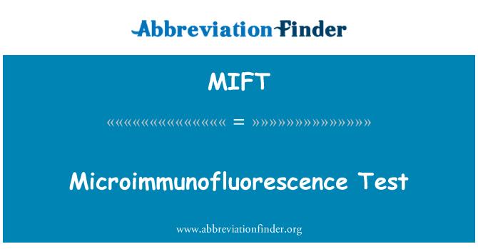 MIFT: Microimmunofluorescence Test