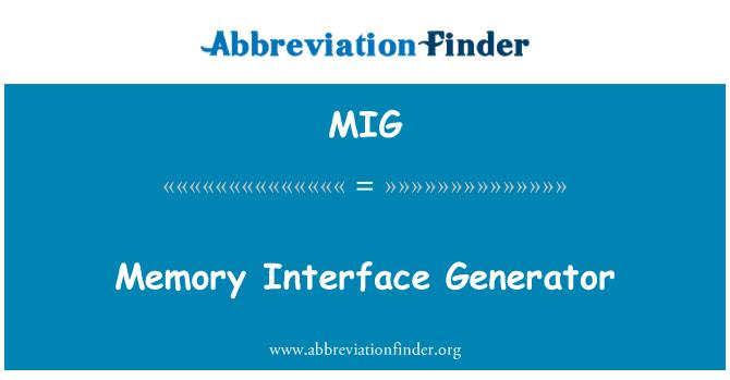 MIG: Memory Interface Generator