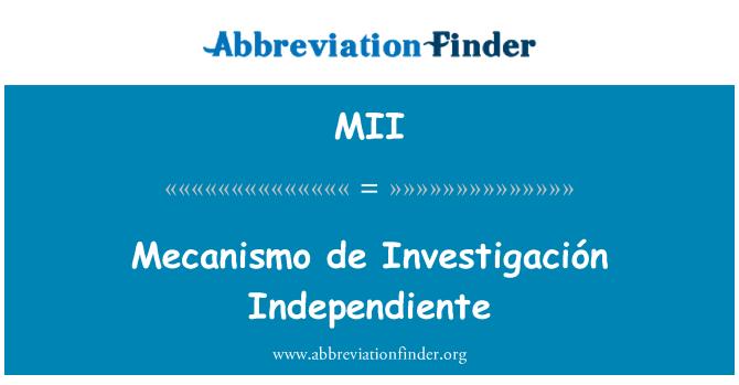MII: Mecanismo de Investigación Independiente