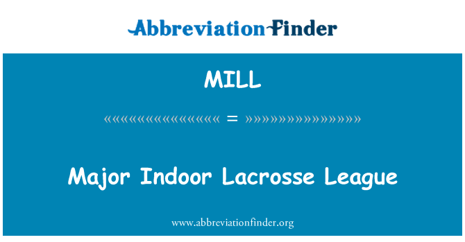 MILL: Major Indoor Lacrosse League