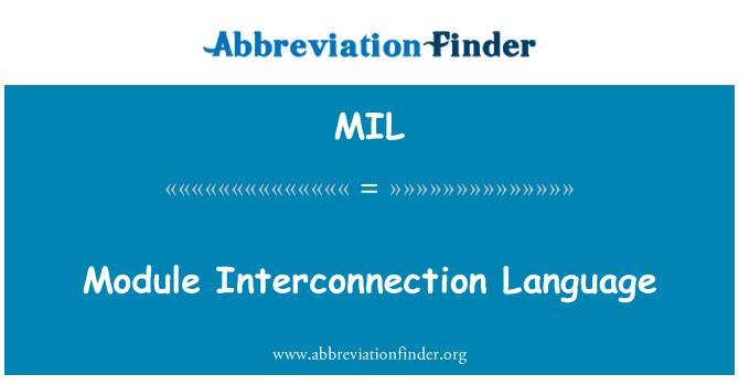 MIL: Module Interconnection Language