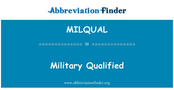 MILQUAL: Military Qualified