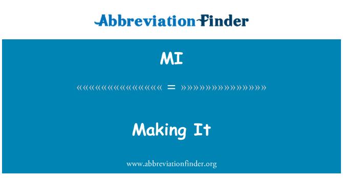 MI: Making It